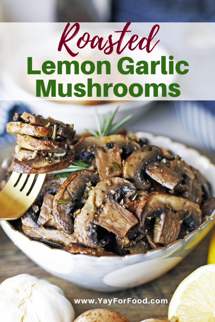 Roasted Lemon Garlic Mushrooms - Loaded with bright, earthy flavours. Roasting makes all the difference for these lemon garlic #mushrooms in this super simple side dish recipe. #yayforfood #sidedishes #veganrecipes #vegetarianrecipes #easyrecipes #garlic #recipeoftheday #holidayrecipes #winterrecipes